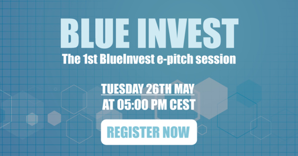 Join us for the first edition of the BlueInvest e-pitch session on Tuesday 26th at 05:00 PM CEST
