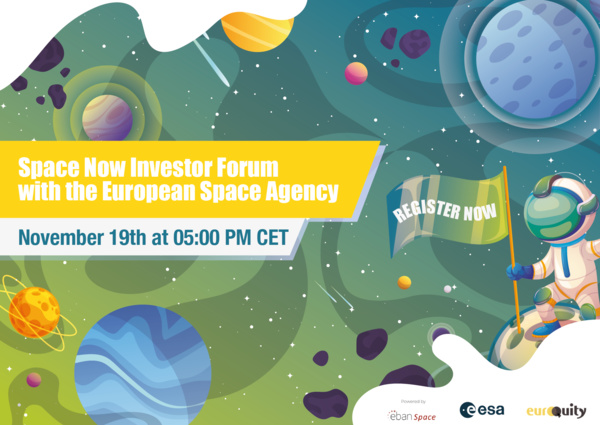 "The 3rd edition of ""Space Now Virtual Investor Forum"" with ESA will be held on November 19 at 05:00 PM CET"