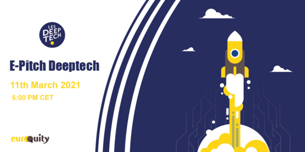 Join our first Deeptech e-pitch on 11/03 at 17:00 CET
