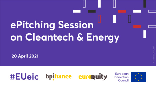 EIC epitching with investors on CleanTech and Energy powered by EuroQuity on April 20 at 2:00 pm CET