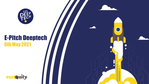 JOIN THE NEXT DEEPTECH E-PITCH ON 06/05 AT 17:00 CET