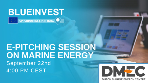 BlueInvest and DMEC (Dutch Marine Energy Centre) join forces to introduce marine energy solutions on September 22 at 4:00 PM CEST