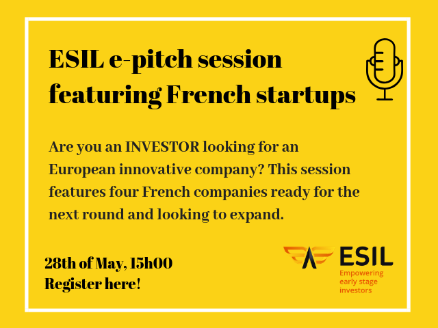 Register to the next ESIL e-pitch session featuring French startups, on May 28th at 3:00 PM CEST