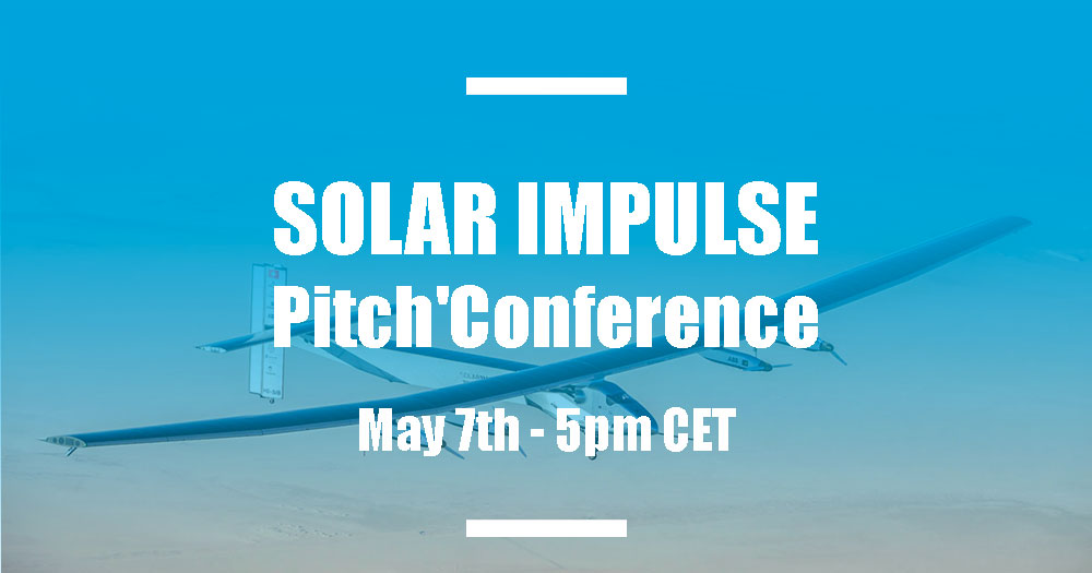 Save the date and join the Solar Impulse e-pitch Session on May the 7th at 5:00pm