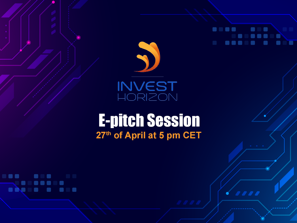 Join the InvestHorizon e-pitch Session on April the 27th at 5:00pm