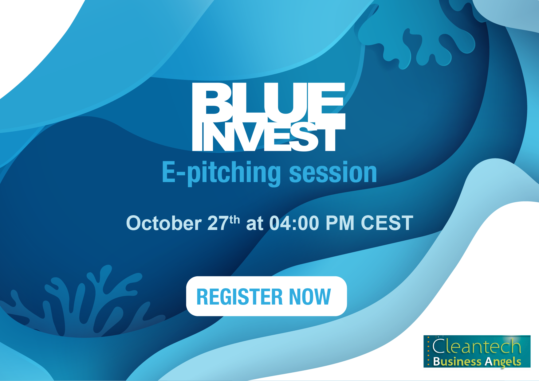 BlueInvest and Cleantech Business Angels join forces to introduce Blue Economy solutions on October 27th at 4:00 pm CEST