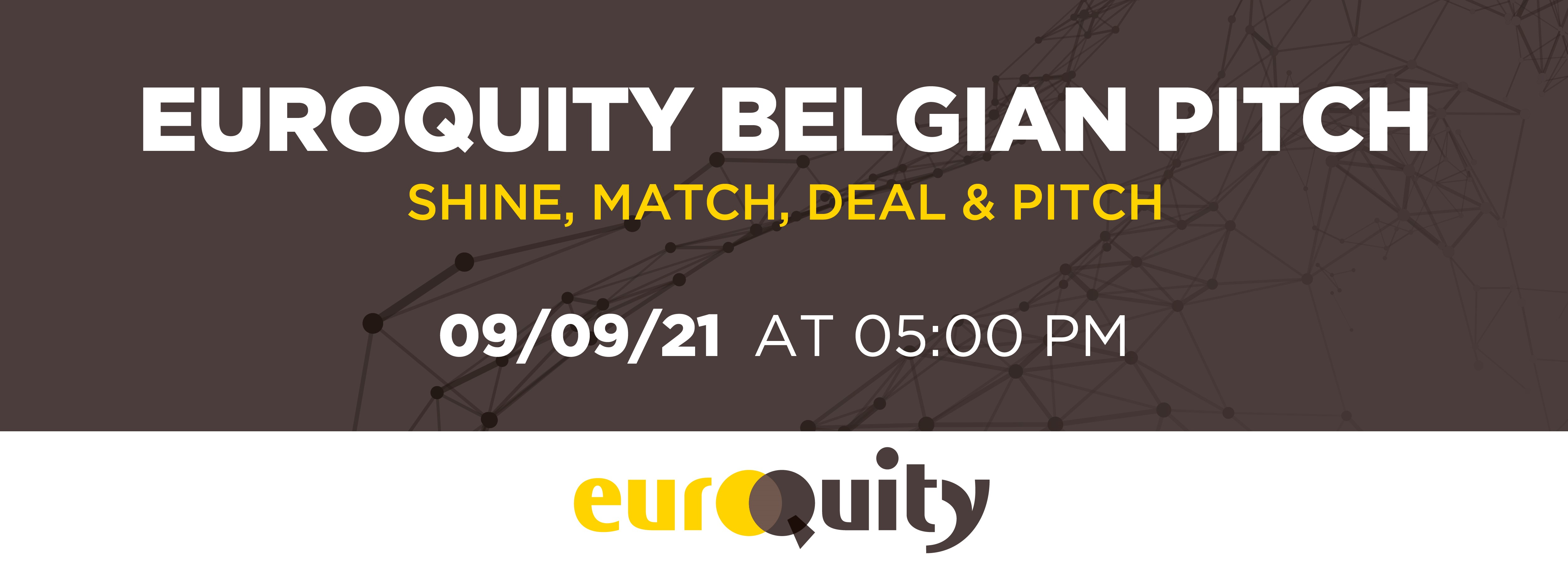 Join the next Belgian E-Pitching session on September 9th at 5:00 PM CEST