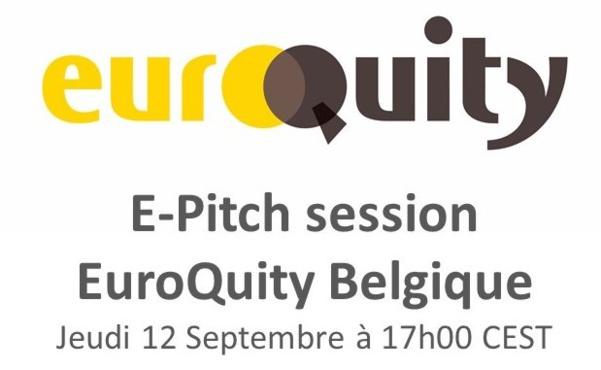 La prochaine session E-pitch d'EuroQuity Belgique aura lieu le Jeudi 12 Septembre à 17h00 CEST