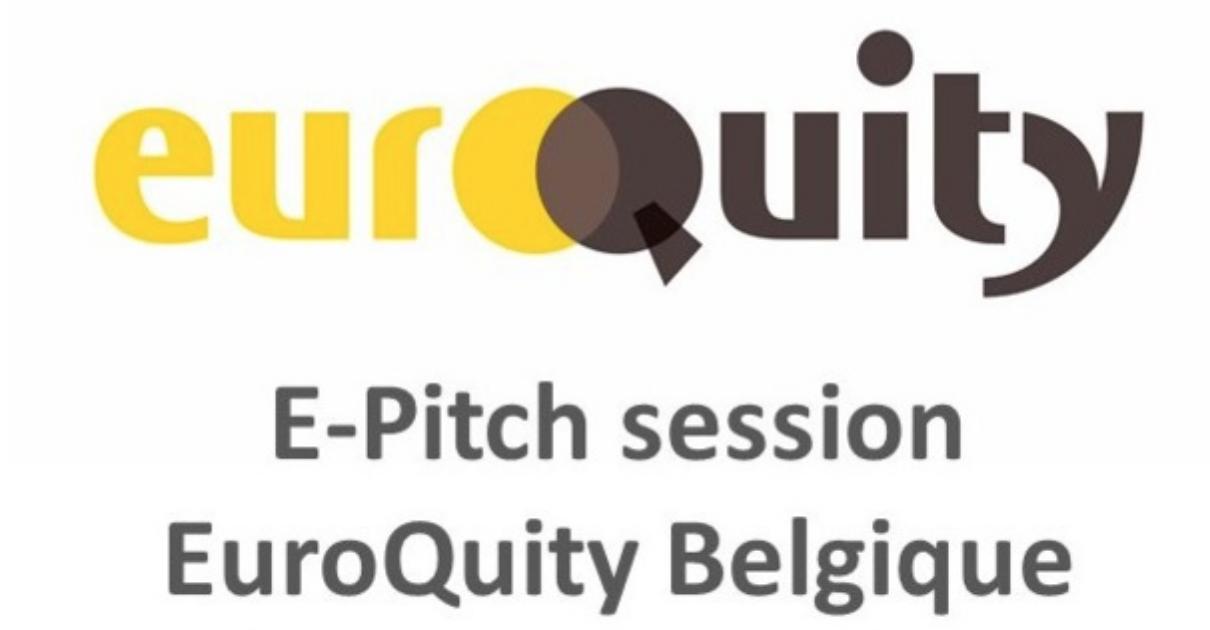 La prochaine session E-pitch d'EuroQuity Belgique aura lieu le Jeudi 19 Décembre à 17h00 CEST