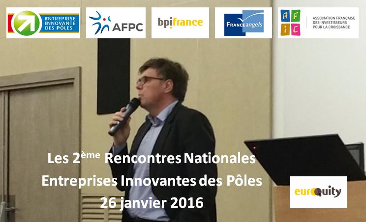 Paris, le 26 janvier 2016 : 2èmes Rencontres Nationales des Entreprises Innovantes des Pôles de compétitivité.